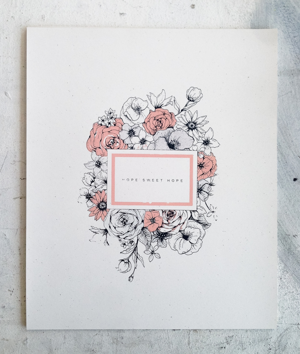 "- AMY ROCHELLE PRESS - ""Hope Sweet Hope"". This art piece of hand illustrated flowers was screen printed on french flecked paper using layers of soft grays and pinks."