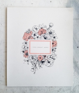 """- AMY ROCHELLE PRESS - """"Hope Sweet Hope"""". This art piece of hand illustrated flowers was screen printed on french flecked paper using layers of soft grays and pinks."""