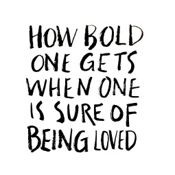 "- AMY ROCHELLE PRESS - ""How bold one gets when one is sure of being loved."" Brush lettering. Quote by Sigmund Freud."