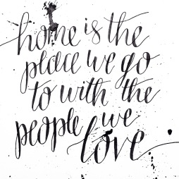 """- AMY ROCHELLE PRESS - """"Home is the place we go to with the people we love"""" - Bob Goff. Hand lettered quote."""