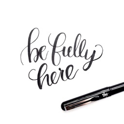 "- AMY ROCHELLE PRESS - ""Be Fully Here"" Modern Calligraphy Brush lettering with Pentel brush pen."