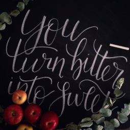 "- AMY ROCHELLE PRESS - Chalk Board Art, ""You Turn Bitter into Sweet"" with eucalyptus leaves and Fall picked apples in Portland"