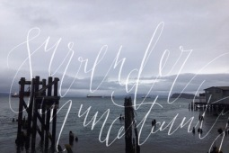 """- AMY ROCHELLE PRESS - """"Surrender in Uncertainty."""" Wispy hand lettering / modern calligraphy over the Pacific Northwest Coastline."""